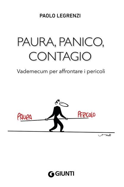 Paura, panico, contagio. Vademecum per affrontare i pericoli (2020) di P. Legrenzi – Recensione del libro.